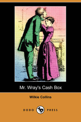 Mr. Wray's Cash Box; Or, the Mask and the Mystery (Dodo Press)
