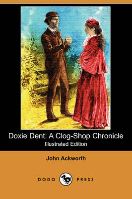 Doxie Dent: A Clog-Shop Chronicle (Illustrated Edition) (Dodo Press)