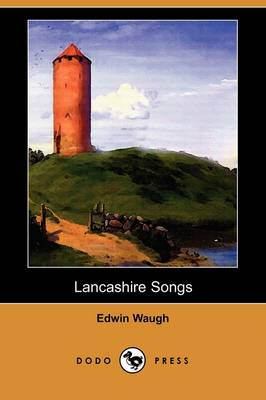 Lancashire Songs (Dodo Press)