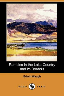 Rambles in the Lake Country and Its Borders (Dodo Press)