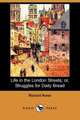 Life in the London Streets; Or, Struggles for Daily Bread (Dodo Press)