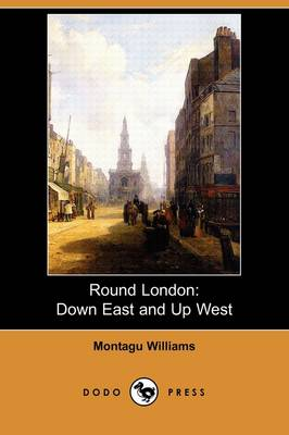 Round London: Down East and Up West (Dodo Press)