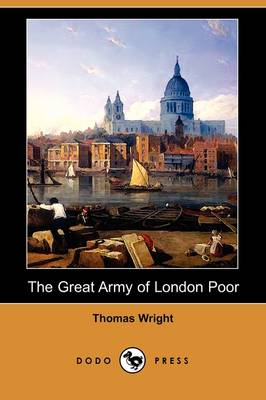 The Great Army of London Poor: Sketches of Life and Character in a Thames-Side District (Dodo Press)
