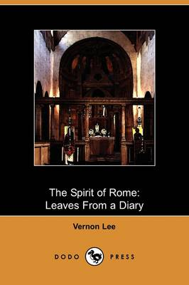 The Spirit of Rome: Leaves from a Diary (Dodo Press)