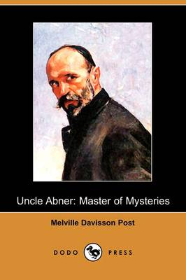 Uncle Abner: Master of Mysteries (Dodo Press)