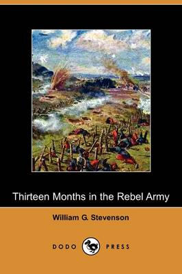 Thirteen Months in the Rebel Army (Dodo Press)
