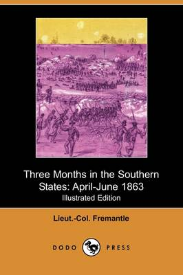 Three Months in the Southern States: April-June 1863 (Illustrated Edition) (Dodo Press)
