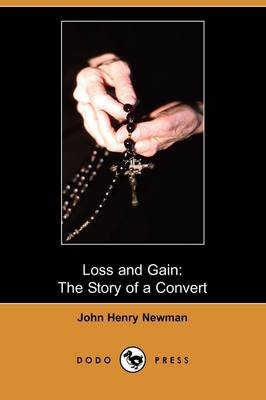 Loss and Gain: The Story of a Convert (Dodo Press)