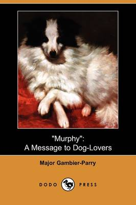 Murphy: A Message to Dog-Lovers (Dodo Press)