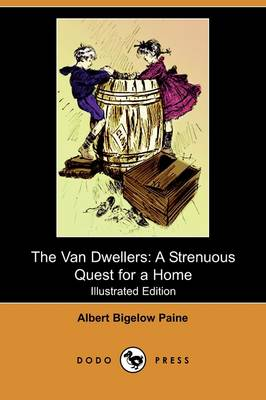 The Van Dwellers: A Strenuous Quest for a Home (Illustrated Edition) (Dodo Press)