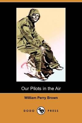 Our Pilots in the Air (Dodo Press)