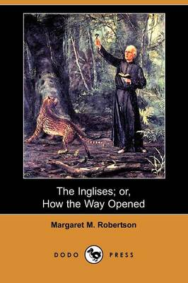 The Inglises; Or, How the Way Opened (Dodo Press)