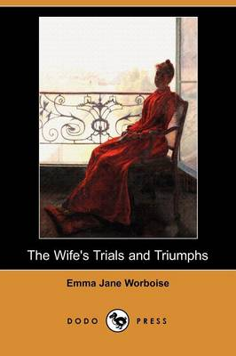 The Wife's Trials and Triumphs (Dodo Press)