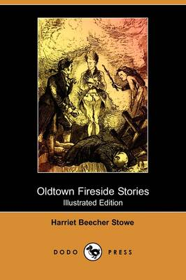 Oldtown Fireside Stories (Illustrated Edition) (Dodo Press)