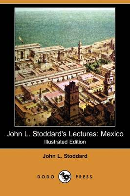 John L. Stoddard's Lectures: Canada (Illustrated Edition) (Dodo Press)