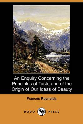 An Enquiry Concerning the Principles of Taste and of the Origin of Our Ideas of Beauty (Dodo Press)