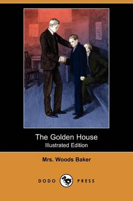 The Golden House (Illustrated Edition) (Dodo Press)