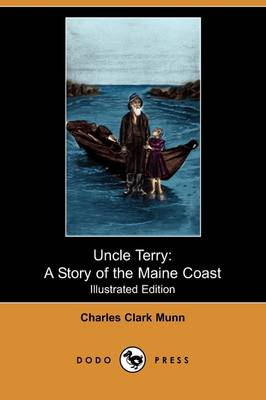 Uncle Terry: A Story of the Maine Coast (Illustrated Edition) (Dodo Press)
