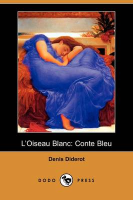 L'Oiseau Blanc: Conte Bleu (Dodo Press)