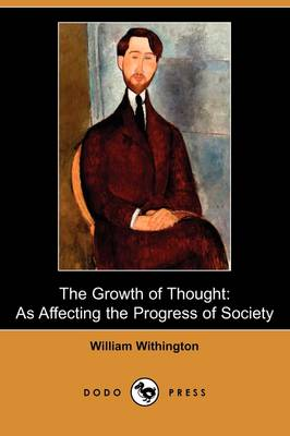 The Growth of Thought: As Affecting the Progress of Society (Dodo Press)