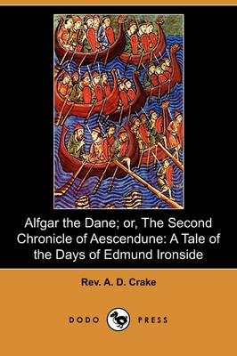 Alfgar the Dane; Or, the Second Chronicle of Aescendune: A Tale of the Days of Edmund Ironside (Dodo Press)