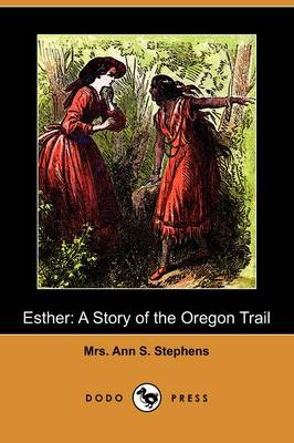 Esther: A Story of the Oregon Trail (Dodo Press)