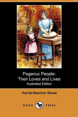 Poganuc People: Their Loves and Lives (Illustrated Edition) (Dodo Press)