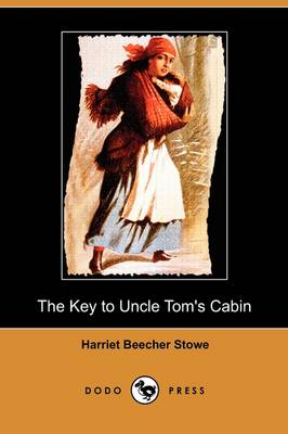 The Key to Uncle Tom's Cabin (Dodo Press)