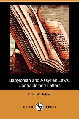 Babylonian and Assyrian Laws, Contracts and Letters (Dodo Press)