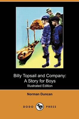 Billy Topsail and Company: A Story for Boys (Illustrated Edition) (Dodo Press)