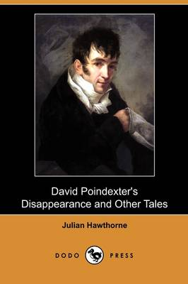David Poindexter's Disappearance and Other Tales (Dodo Press)