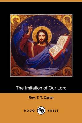The Imitation of Our Lord (Dodo Press)