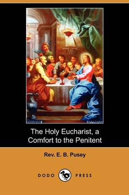 The Holy Eucharist, a Comfort to the Penitent (Dodo Press)