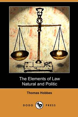The Elements of Law, Natural and Politic (Dodo Press)
