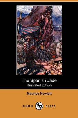 The Spanish Jade (Illustrated Edition) (Dodo Press)
