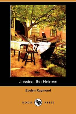 Jessica, the Heiress (Dodo Press)