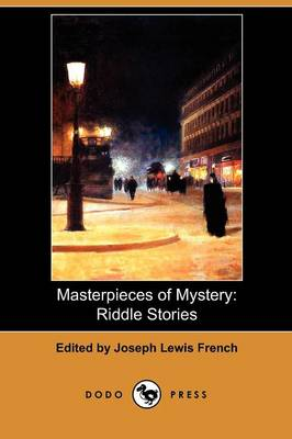 Masterpieces of Mystery: Riddle Stories (Dodo Press)