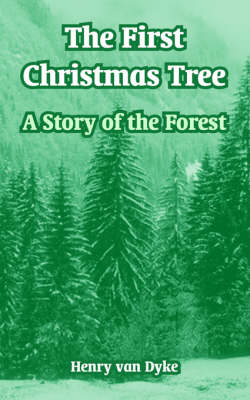 The First Christmas Tree: A Story of the Forest
