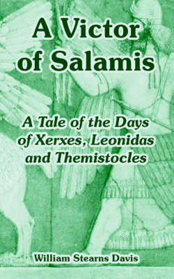 A Victor of Salamis: A Tale of the Days of Xerxes, Leonidas and Themistocles