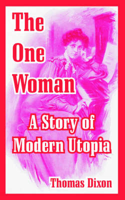 The One Woman: A Story of Modern Utopia