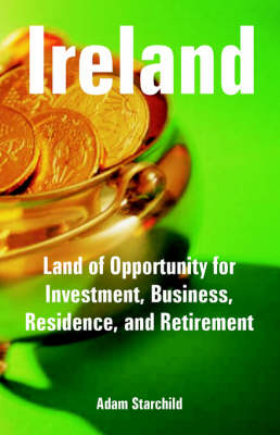 Ireland: Land of Opportunity for Investment, Business, Residence, and Retirement