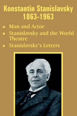 Konstantin Stanislavsky 1863-1963: Man and Actor, Stanislavsky and the World Theatre, Stanislavsky's Letters