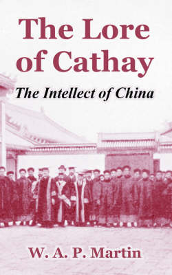 The Lore of Cathay: The Intellect of China