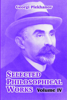 Selected Philosophical Works: Volume IV