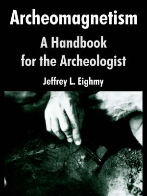 Archeomagnetism: A Handbook for the Archeologist