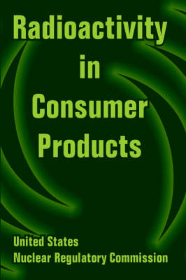Radioactivity in Consumer Products