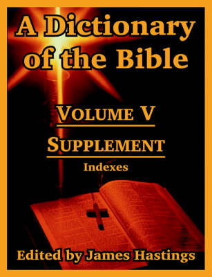A Dictionary of the Bible: Volume V: Supplement -- Indexes