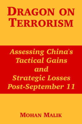 Dragon on Terrorism: Assessing China's Tactical Gains and Strategic Losses Post-September 11