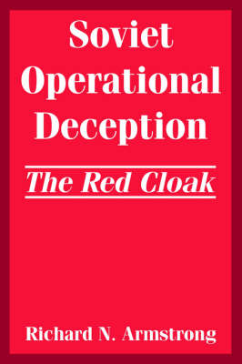 Soviet Operational Deception: The Red Cloak