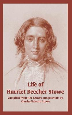 Life of Harriet Beecher Stowe (from Her Letters and Journals)